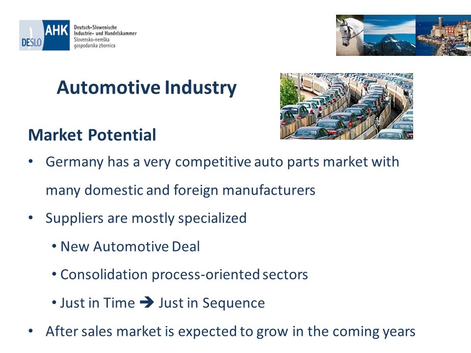 Market Potential Germany has a very competitive auto parts market with many domestic and foreign manufacturers Suppliers are mostly specialized New Au