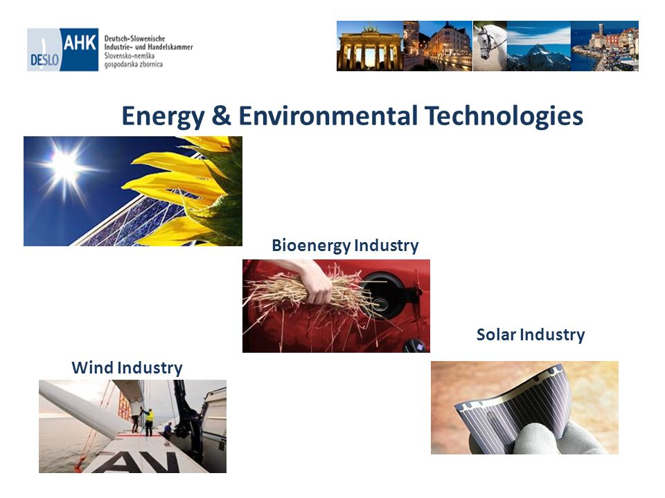Energy & Environmental Technologies Bioenergy Industry Solar Industry Wind Industry