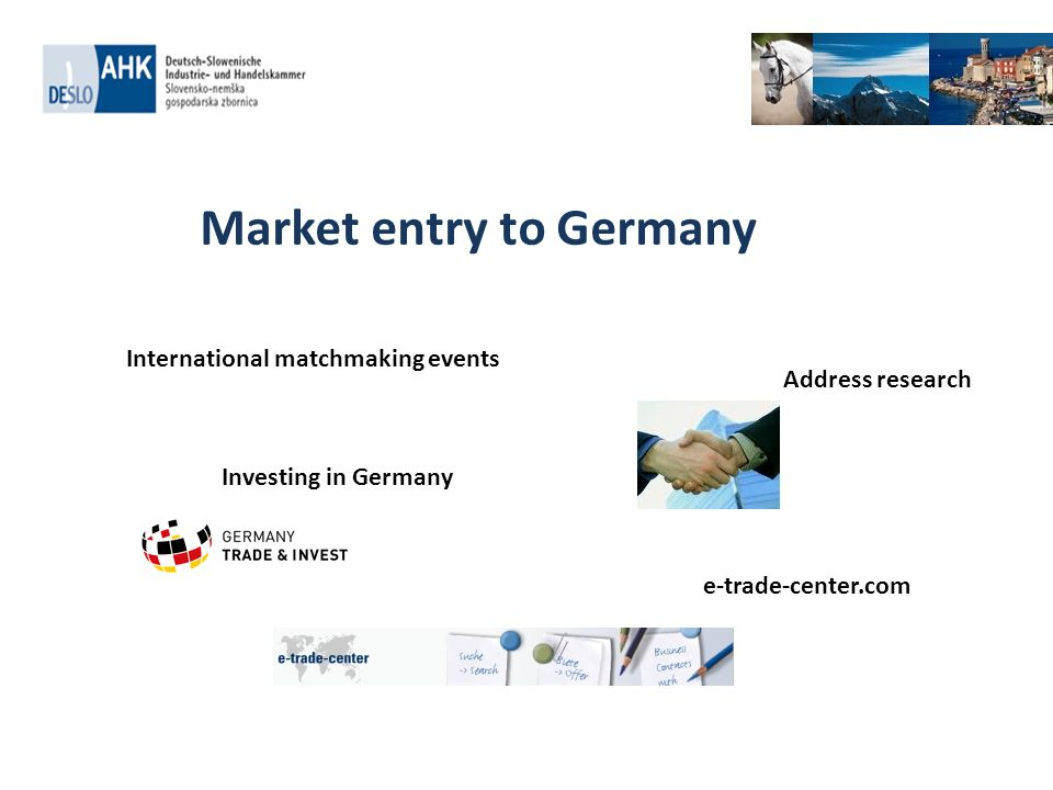 . Market entry to Germany International matchmaking events Address research e-trade-center.com Investing in Germany
