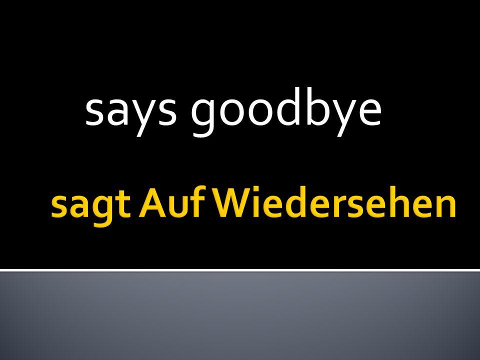 says goodbye