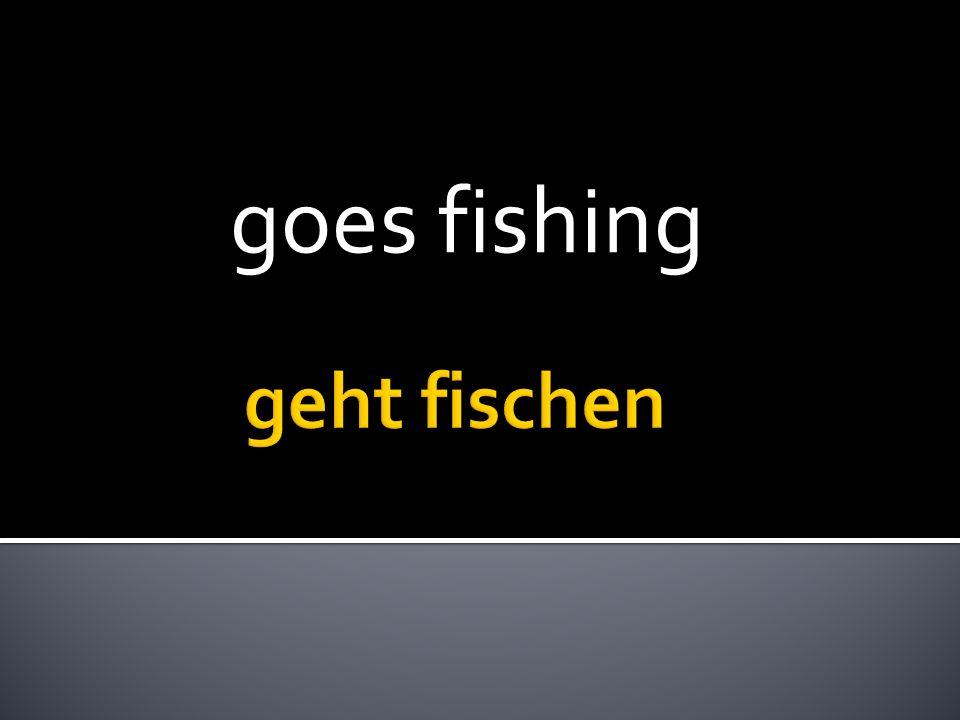 goes fishing