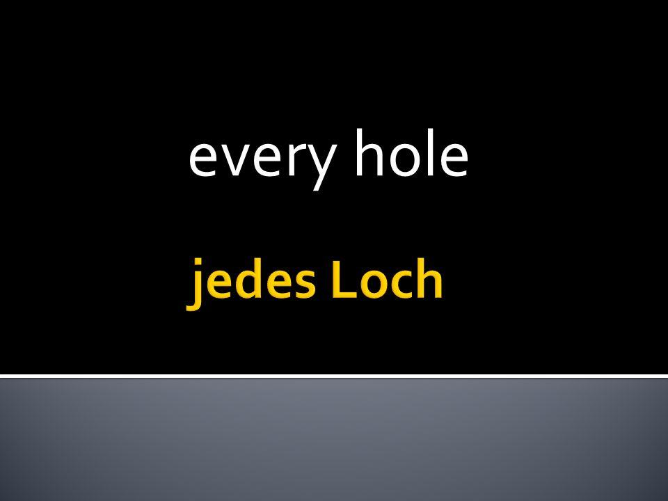 every hole