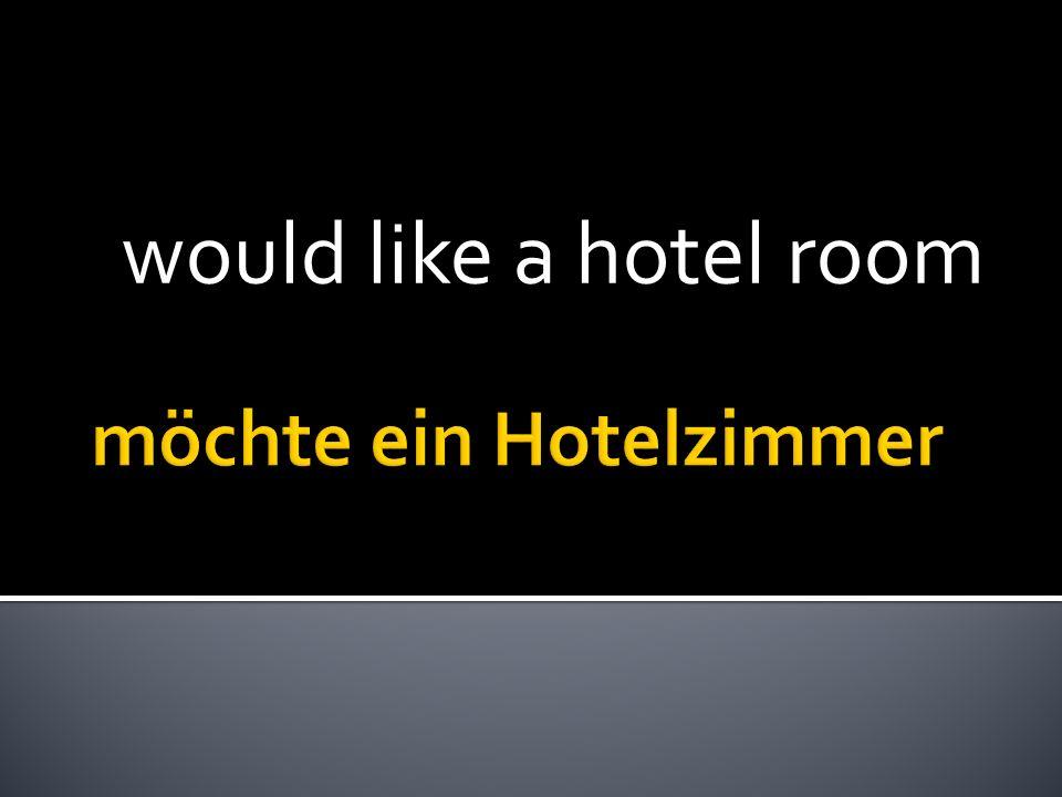 would like a hotel room