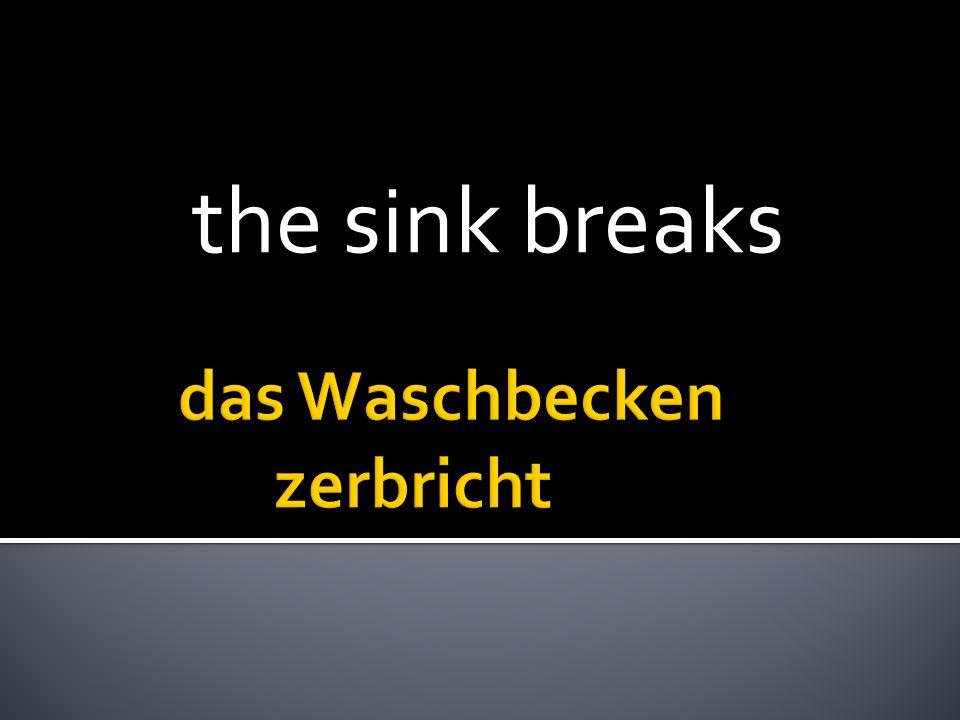the sink breaks
