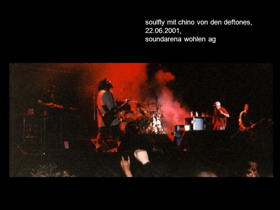 soulfly mit chino von den deftones, 22.06.2001, soundarena wohlen ag