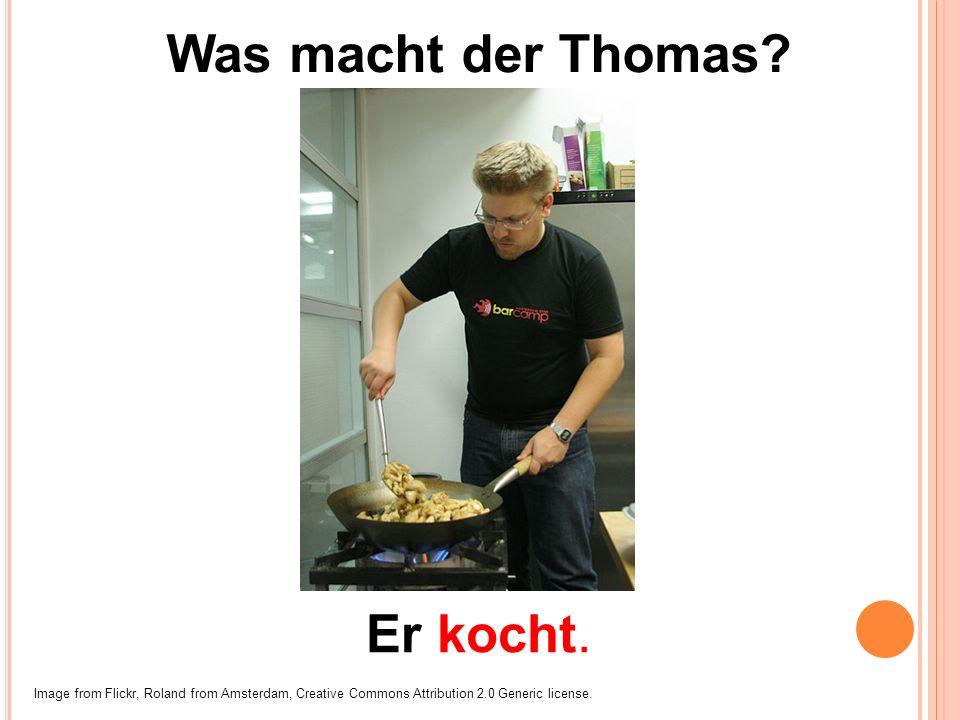 Was macht der Thomas.