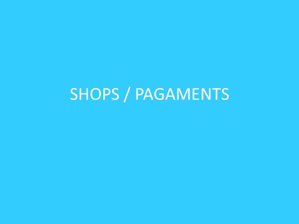 SHOPS / PAGAMENTS