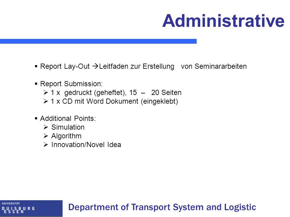 Department of Transport System and Logistic Report Lay-Out Leitfaden zur Erstellung von Seminararbeiten Report Submission: 1 x gedruckt (geheftet), 15