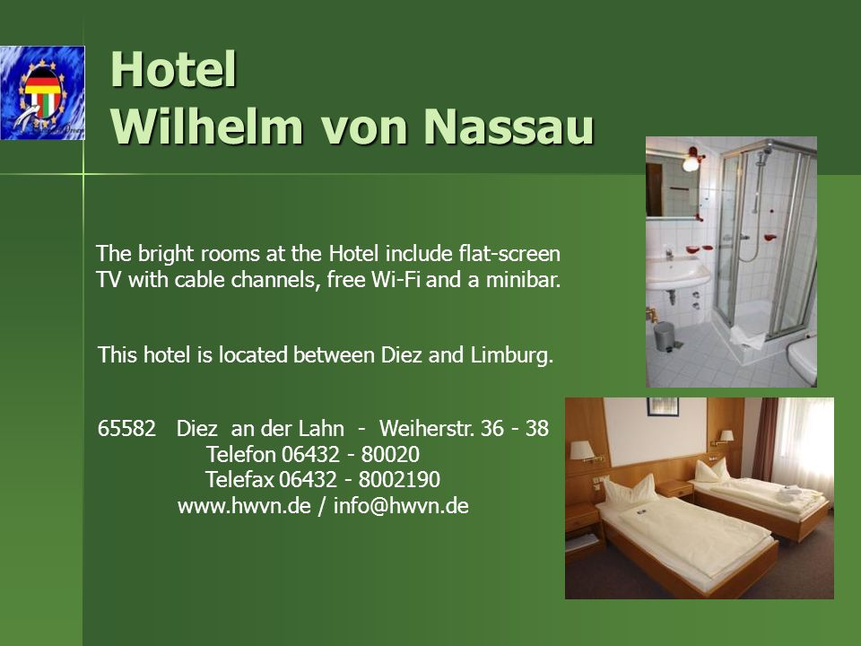 Hotel Wilhelm von Nassau This hotel is located between Diez and Limburg.