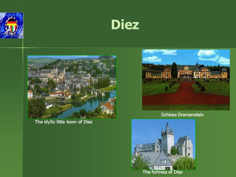 Diez The idyllic little town of Diez The fortress of Diez Schloss Oranienstein