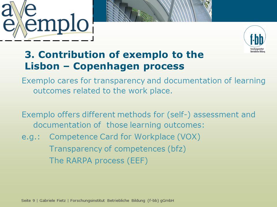 Seite 9 | Gabriele Fietz | Forschungsinstitut Betriebliche Bildung (f-bb) gGmbH 3. Contribution of exemplo to the Lisbon – Copenhagen process Exemplo