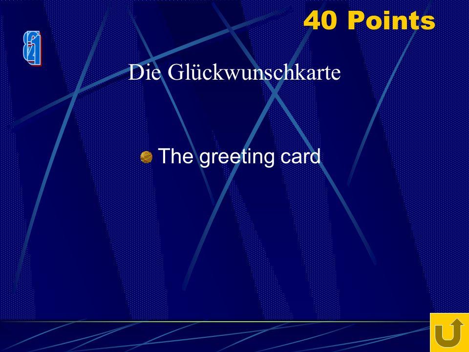 20 Points The present Das Geschenk