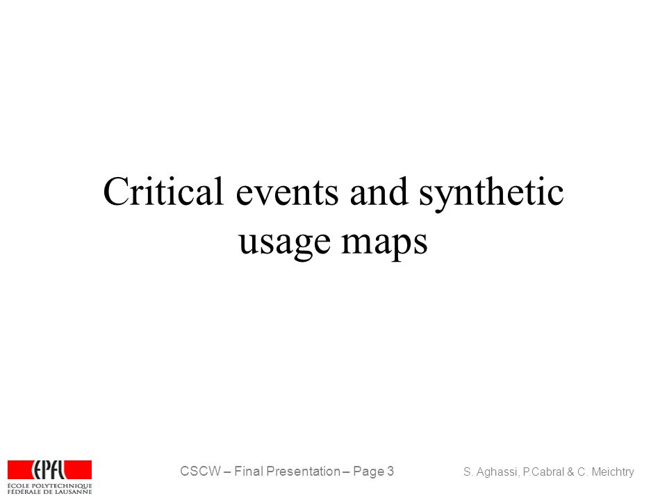 CSCW – Final Presentation – Page 3 S. Aghassi, P.Cabral & C.