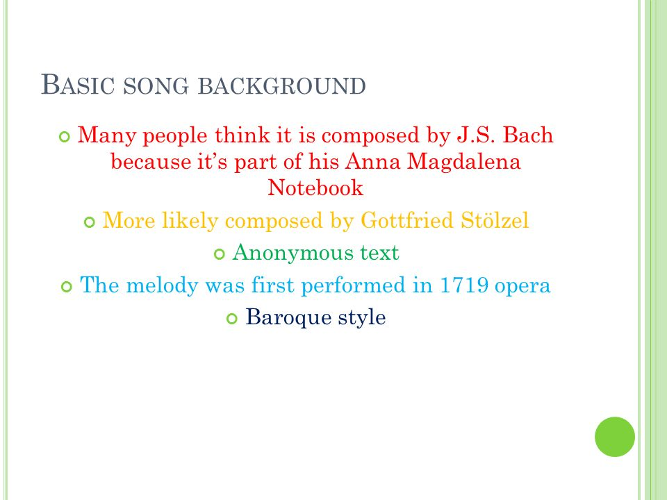 B ASIC SONG BACKGROUND Many people think it is composed by J.S.