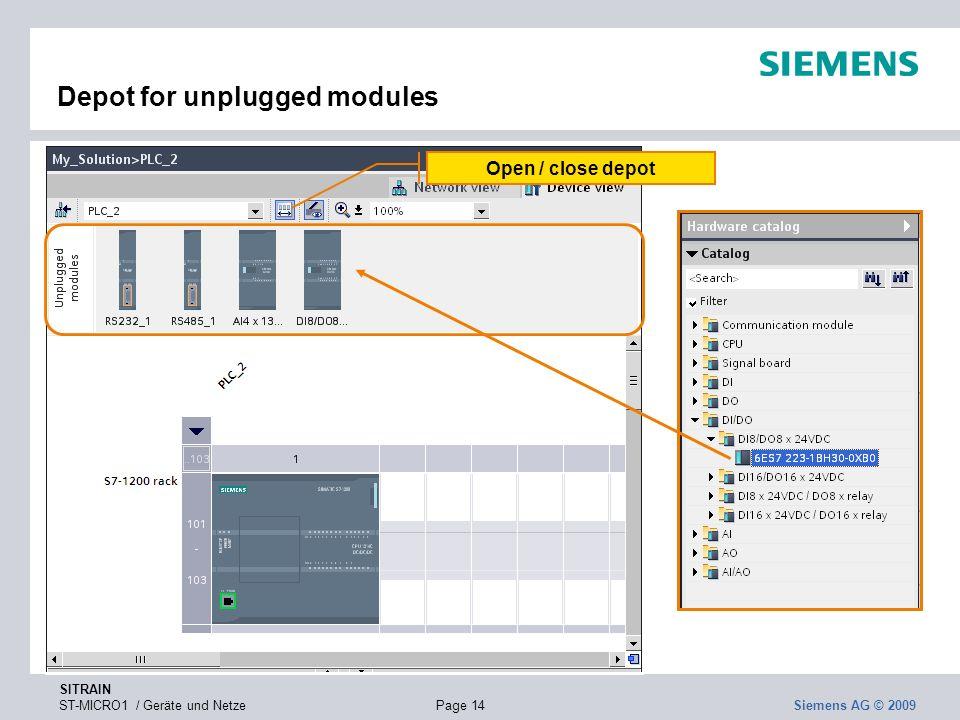 SITRAIN ST-MICRO1 / Geräte und NetzePage 14 Siemens AG © 2009 Depot for unplugged modules Open / close depot