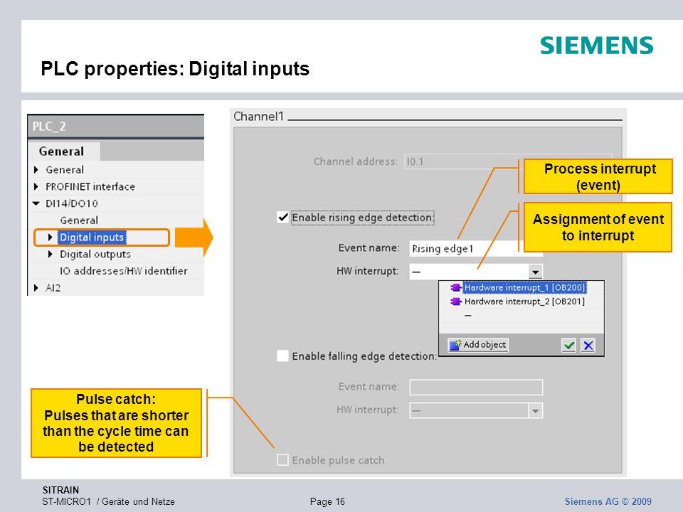 SITRAIN ST-MICRO1 / Geräte und NetzePage 16 Siemens AG © 2009 PLC properties: Digital inputs Process interrupt (event) Assignment of event to interrup
