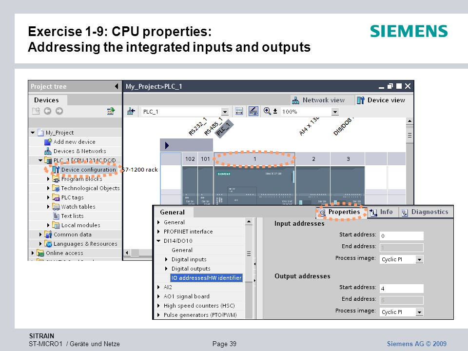 SITRAIN ST-MICRO1 / Geräte und NetzePage 39 Siemens AG © 2009 Exercise 1-9: CPU properties: Addressing the integrated inputs and outputs
