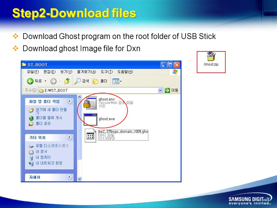 Step2-Download files Download Ghost program on the root folder of USB Stick Download ghost Image file for Dxn