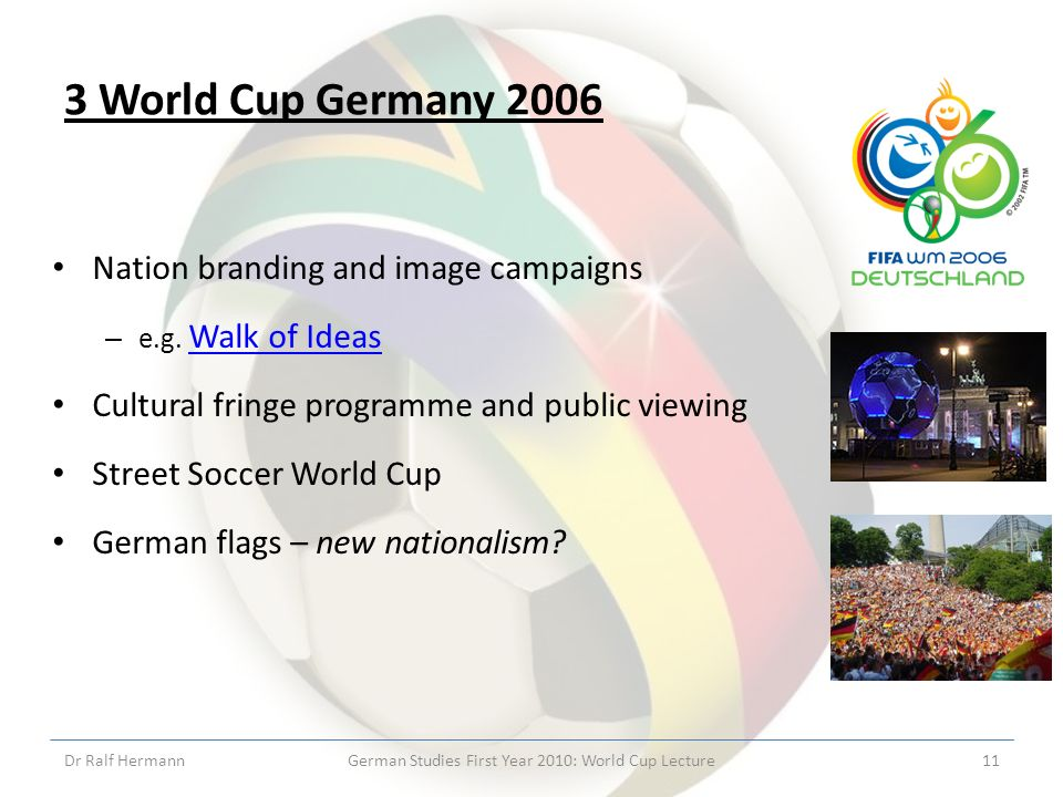 3 World Cup Germany 2006 Nation branding and image campaigns – e.g.