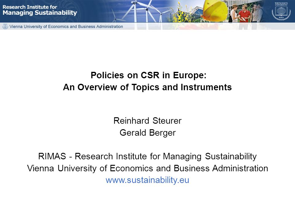 Policies on CSR in Europe VHB Kommission Umweltwirtschaft, Herbsttagung 2007 Overview of SPP initiatives Educational activities, e.g.
