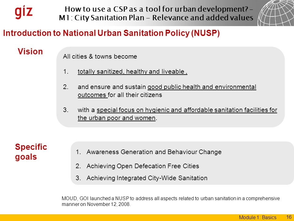 How to use a CSP as a tool for urban development? – M1: City Sanitation Plan - Relevance and added values Module 1: Basics 16 Introduction to National