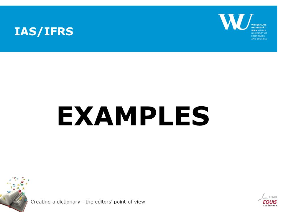 Creating a dictionary - the editors point of view IAS/IFRS EXAMPLES