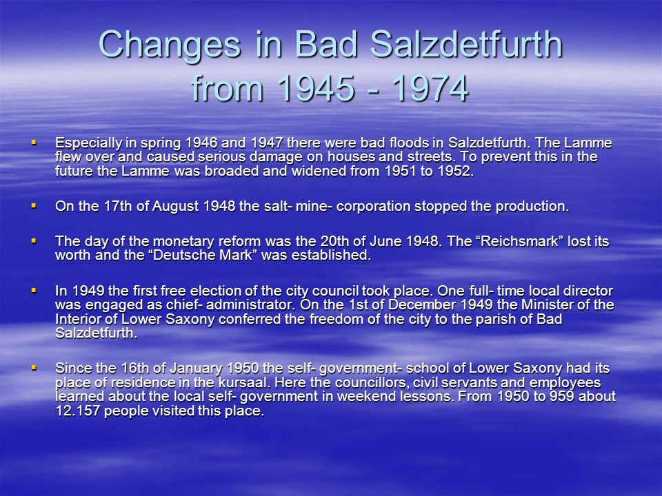 Changes in Bad Salzdetfurth from 1945 - 1974 Especially in spring 1946 and 1947 there were bad floods in Salzdetfurth.