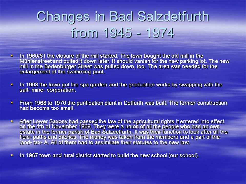 Changes in Bad Salzdetfurth from 1945 - 1974 In 1960/61 the closure of the mill started.