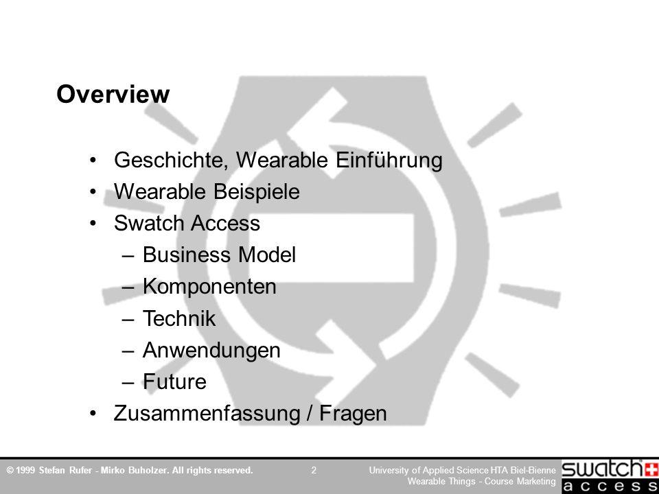 © 1999 Stefan Rufer - Mirko Buholzer. All rights reserved.University of Applied Science HTA Biel-Bienne Wearable Things - Course Marketing 2 Overview