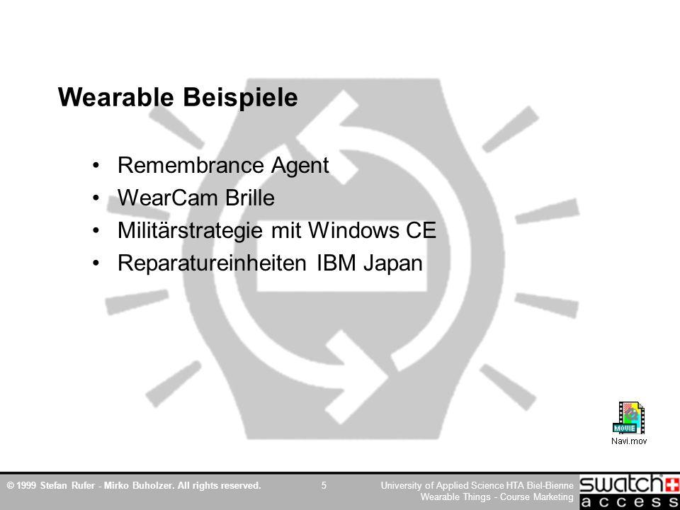 © 1999 Stefan Rufer - Mirko Buholzer. All rights reserved.University of Applied Science HTA Biel-Bienne Wearable Things - Course Marketing 5 Wearable