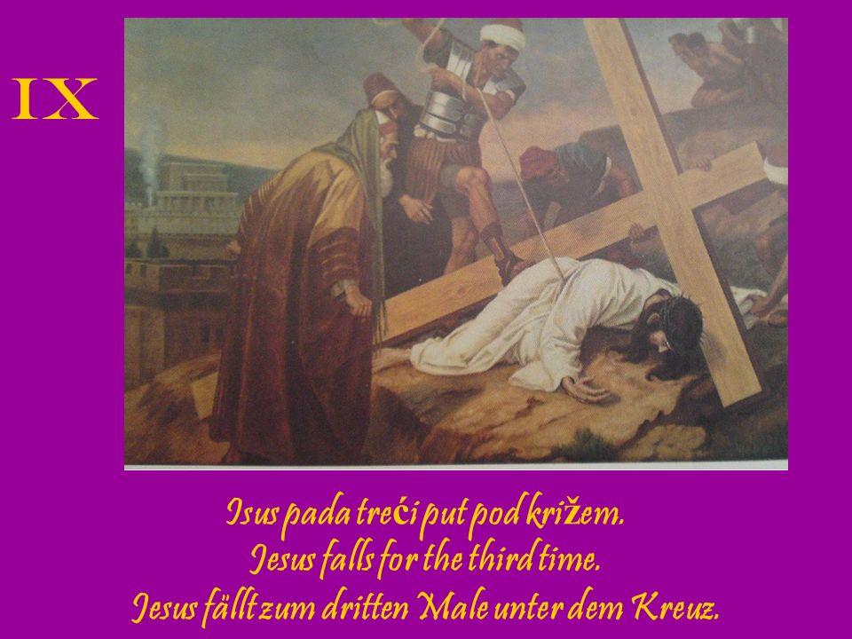 Isusa svla č e. Jesus is stripped of his garments. Jesus wird seiner Kleider beraubt. X