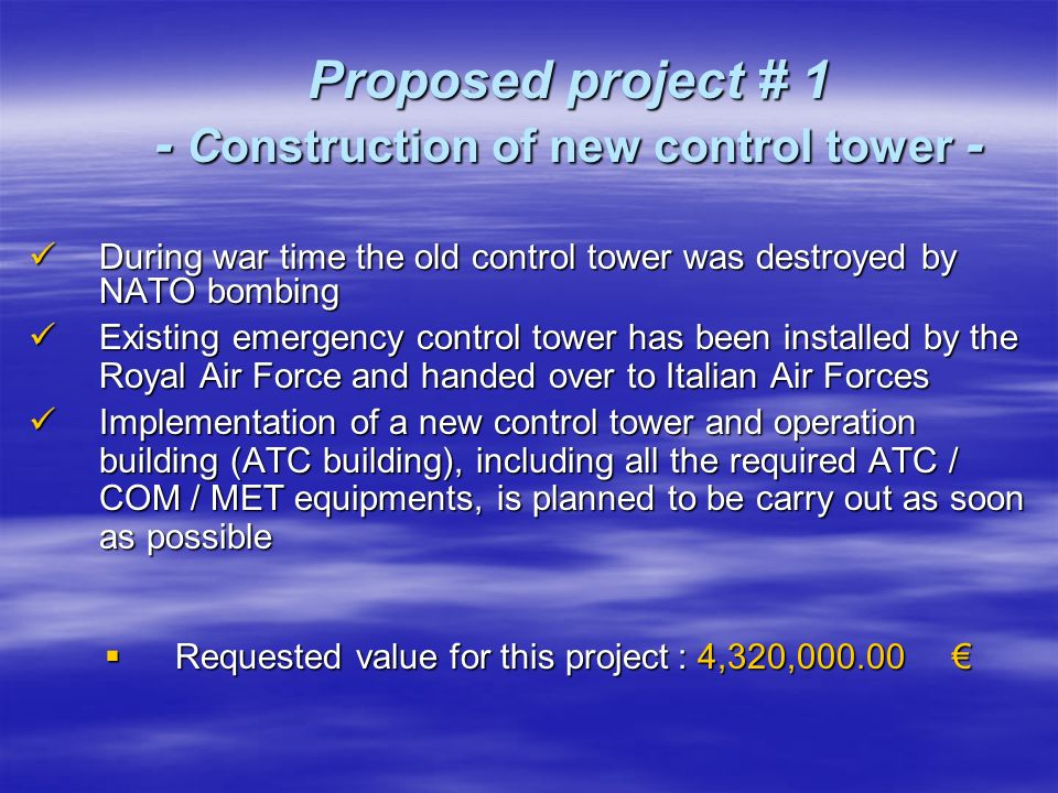 Proposed project # 1 - Construction of new control tower - During war time the old control tower was destroyed by NATO bombing During war time the old