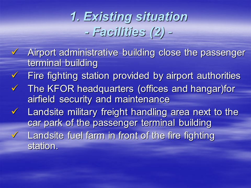 1. Existing situation - Facilities (2) - Airport administrative building close the passenger terminal building Airport administrative building close t
