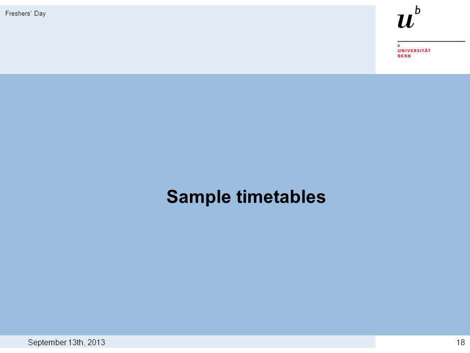 Sample timetables September 13th, 2013 Freshers Day 18