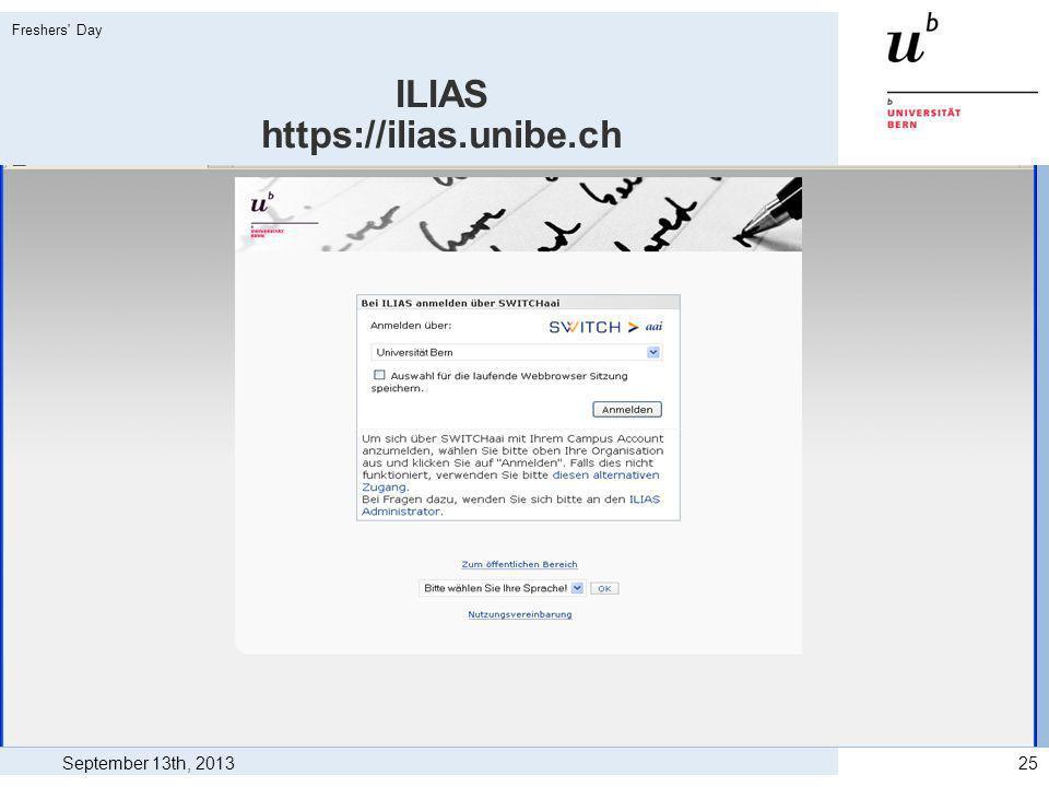 ILIAS https://ilias.unibe.ch September 13th, 2013 Freshers Day 25