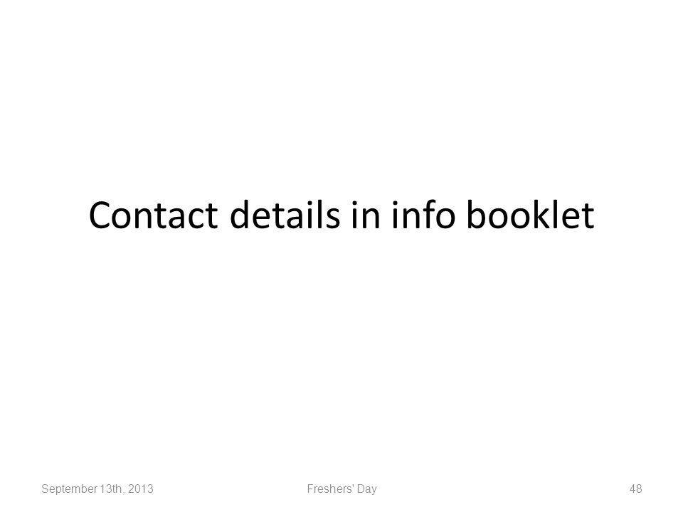 Contact details in info booklet September 13th, 2013Freshers Day48