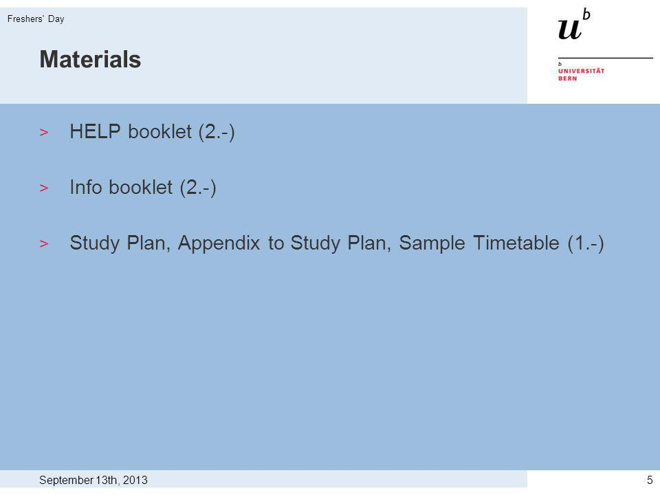 Materials > HELP booklet (2.-) > Info booklet (2.-) > Study Plan, Appendix to Study Plan, Sample Timetable (1.-) September 13th, 2013 Freshers Day 5