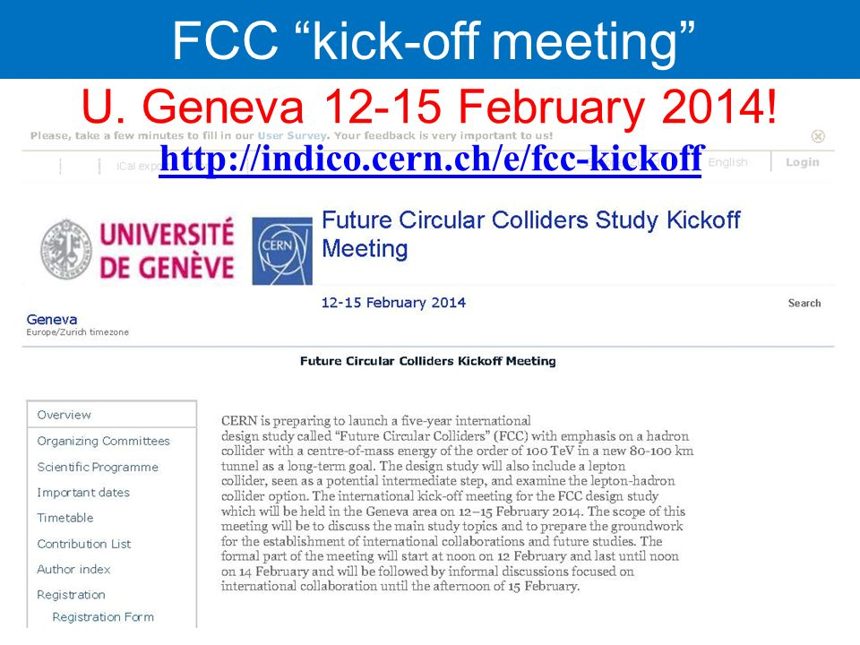 U. Geneva 12-15 February 2014! http://indico.cern.ch/e/fcc-kickoff FCC kick-off meeting