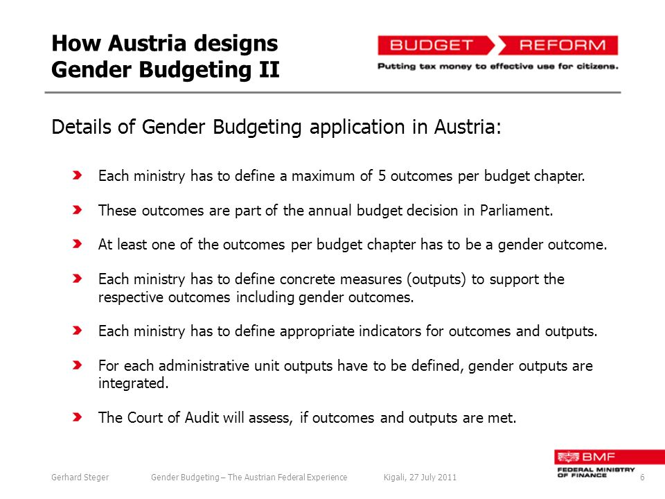 How Austria designs Gender Budgeting II Each ministry has to define a maximum of 5 outcomes per budget chapter.