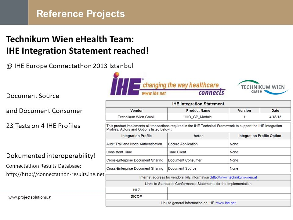 www.projectsolutions.at Technikum Wien eHealth Team: IHE Integration Statement reached! @ IHE Europe Connectathon 2013 Istanbul Document Source and Do