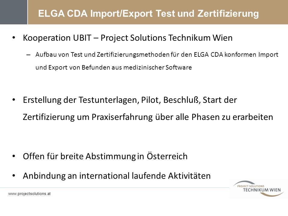 Kooperation UBIT – Project Solutions Technikum Wien – Aufbau von Test und Zertifizierungsmethoden für den ELGA CDA konformen Import und Export von Bef