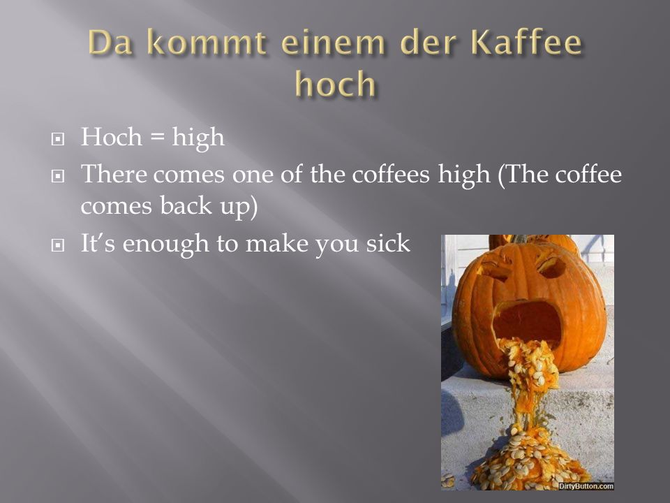 Kaffee= coffee That is cold coffee. Thats old hat. (old news)