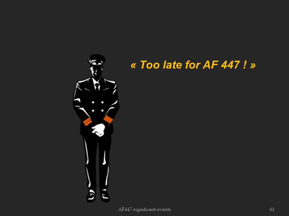 AF447-significant-events61 « Too late for AF 447 ! »