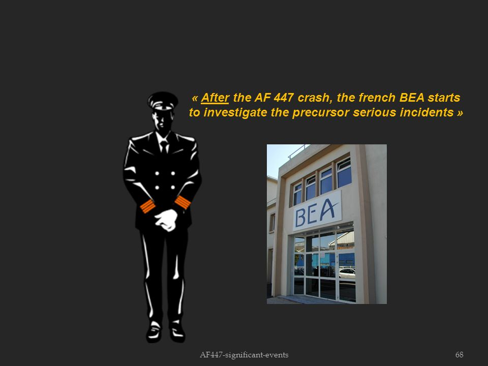 AF447-significant-events68 « After the AF 447 crash, the french BEA starts to investigate the precursor serious incidents »