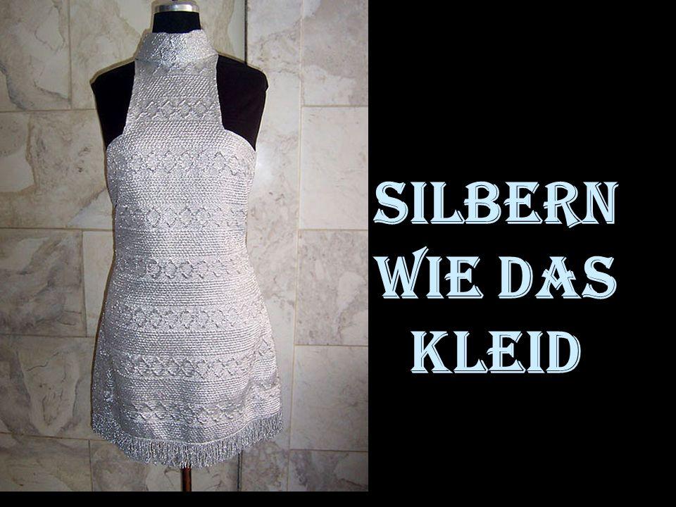 Silbern wie das Kleid