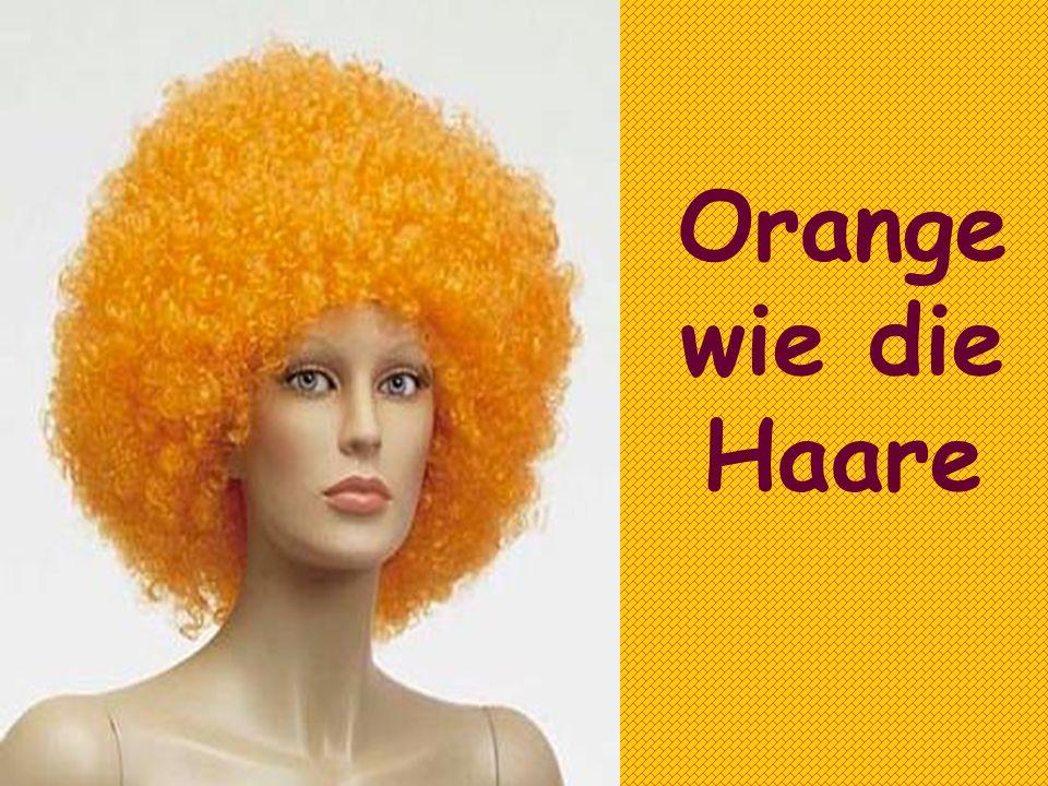 Orange wie die Haare