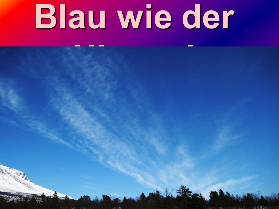 Blau wie der Himmel