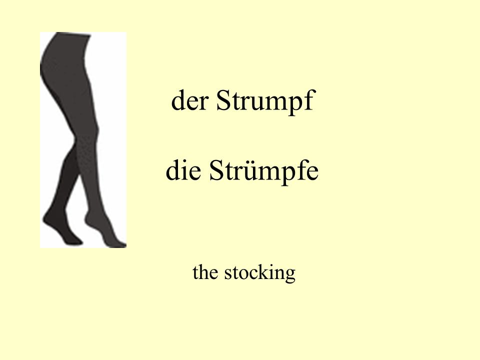 der Strumpf die Strümpfe the stocking