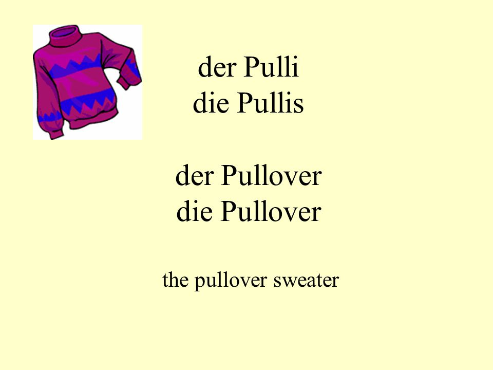 der Pulli die Pullis der Pullover die Pullover the pullover sweater