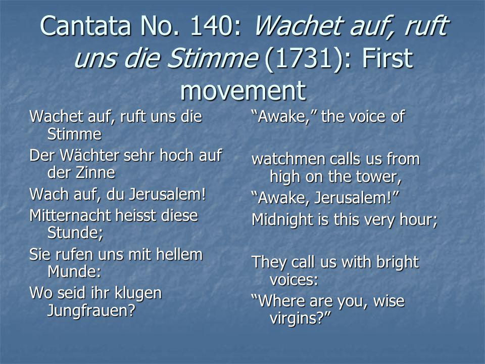 Cantata No. 140: Wachet auf, ruft uns die Stimme (1731): First movement Wachet auf, ruft uns die Stimme Der Wächter sehr hoch auf der Zinne Wach auf,